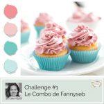 Challenge #1 – Le combo de Fannyseb